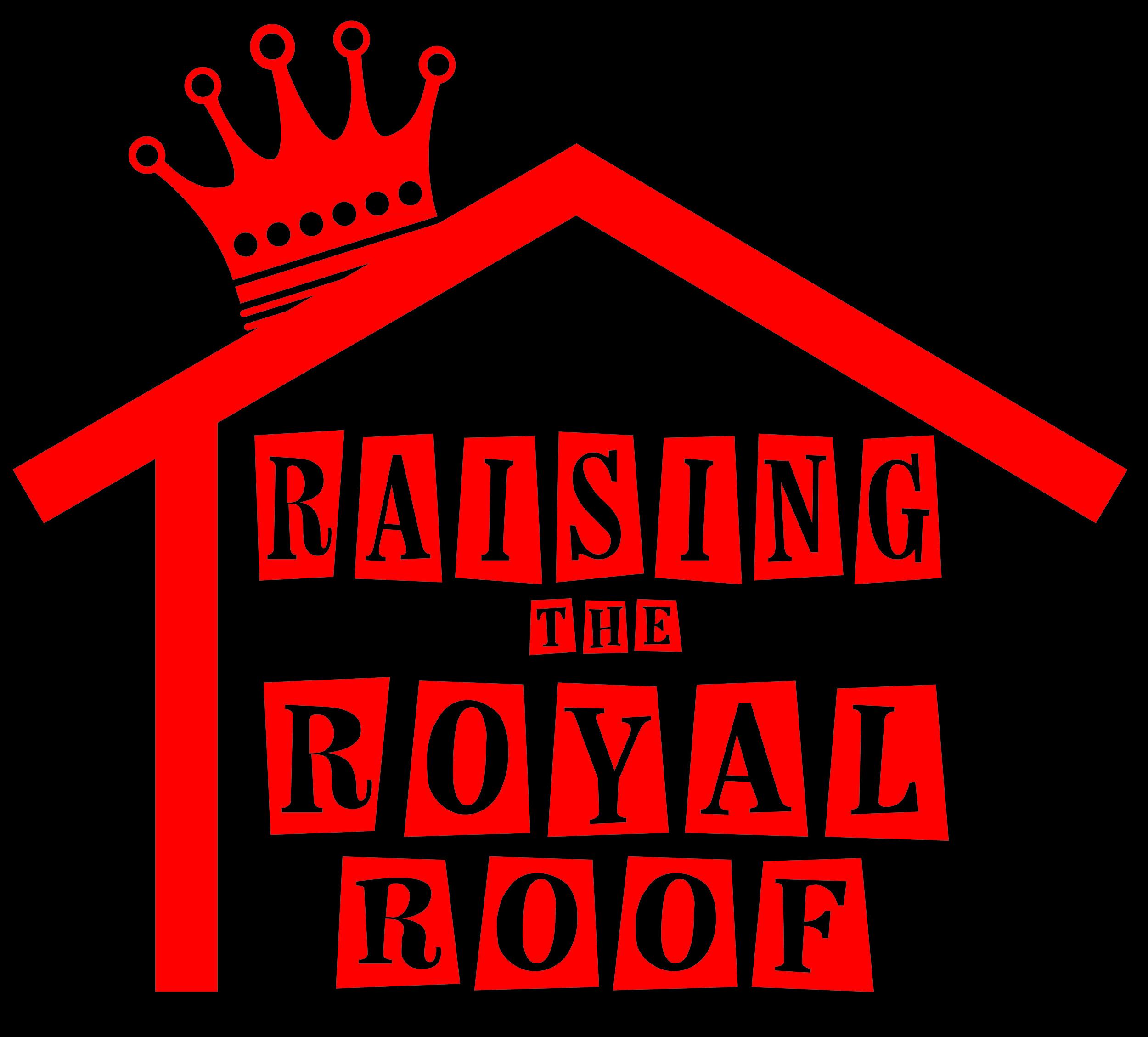 Raising the royal Roof colour.jpg