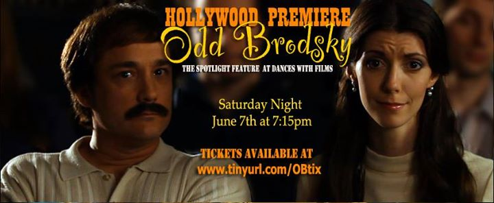 """The Odd Brodsky being shown in at the """"Dances With Film"""" festival in LA Saturday June 7th 2014! My song """"Fantastic"""" in the film!"""