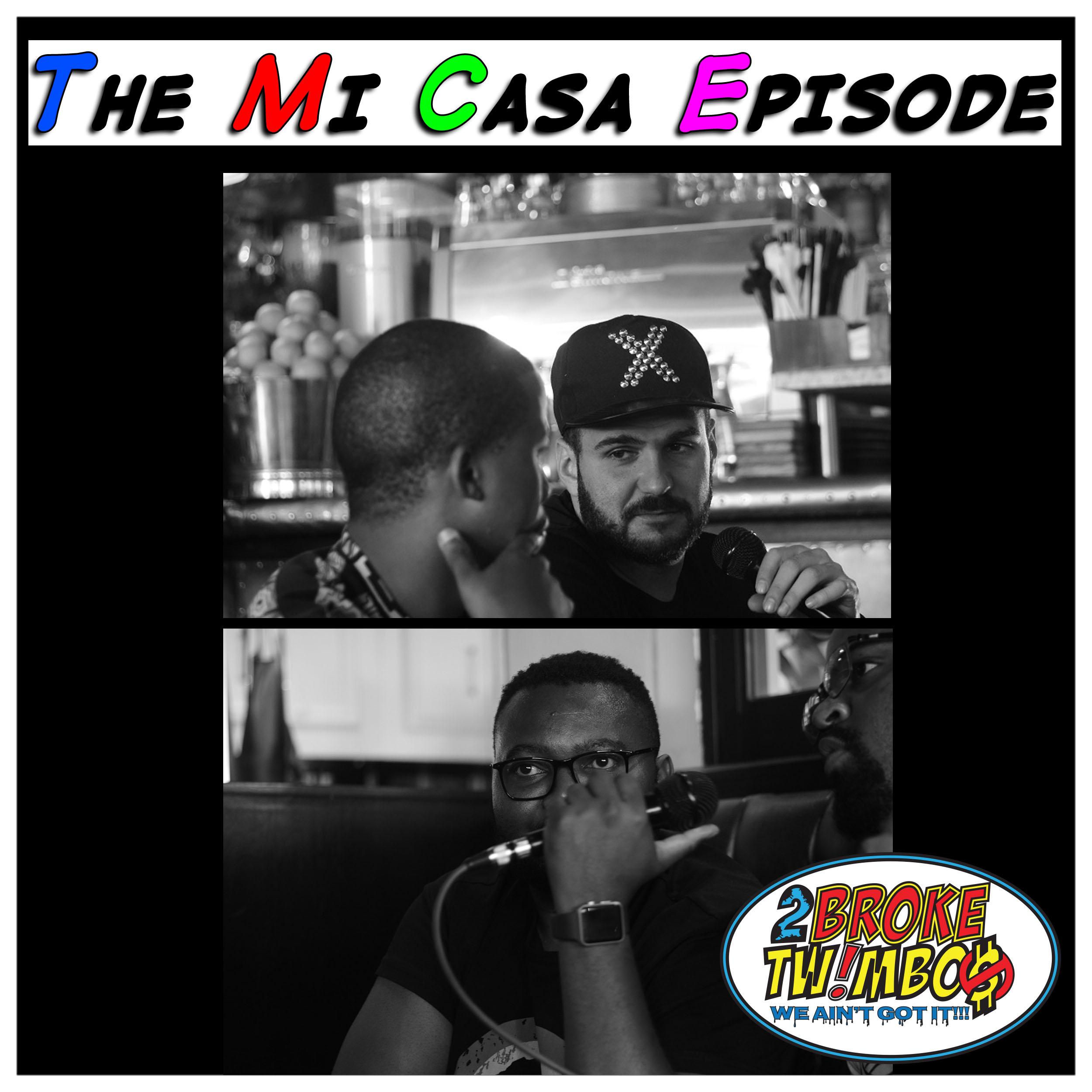 The Mi Casa Episode.jpg