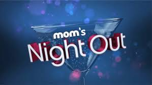 MOM NIGHT OUT.jpg