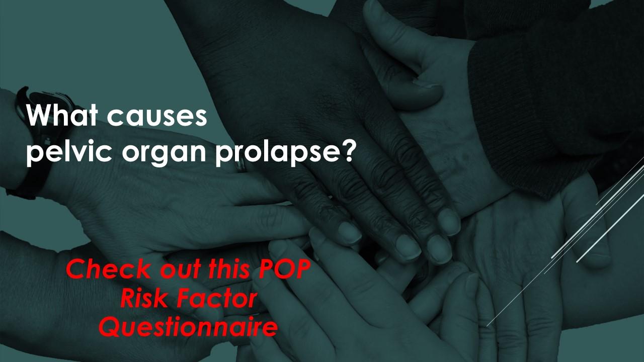 What causes pelvic organ prolapse?