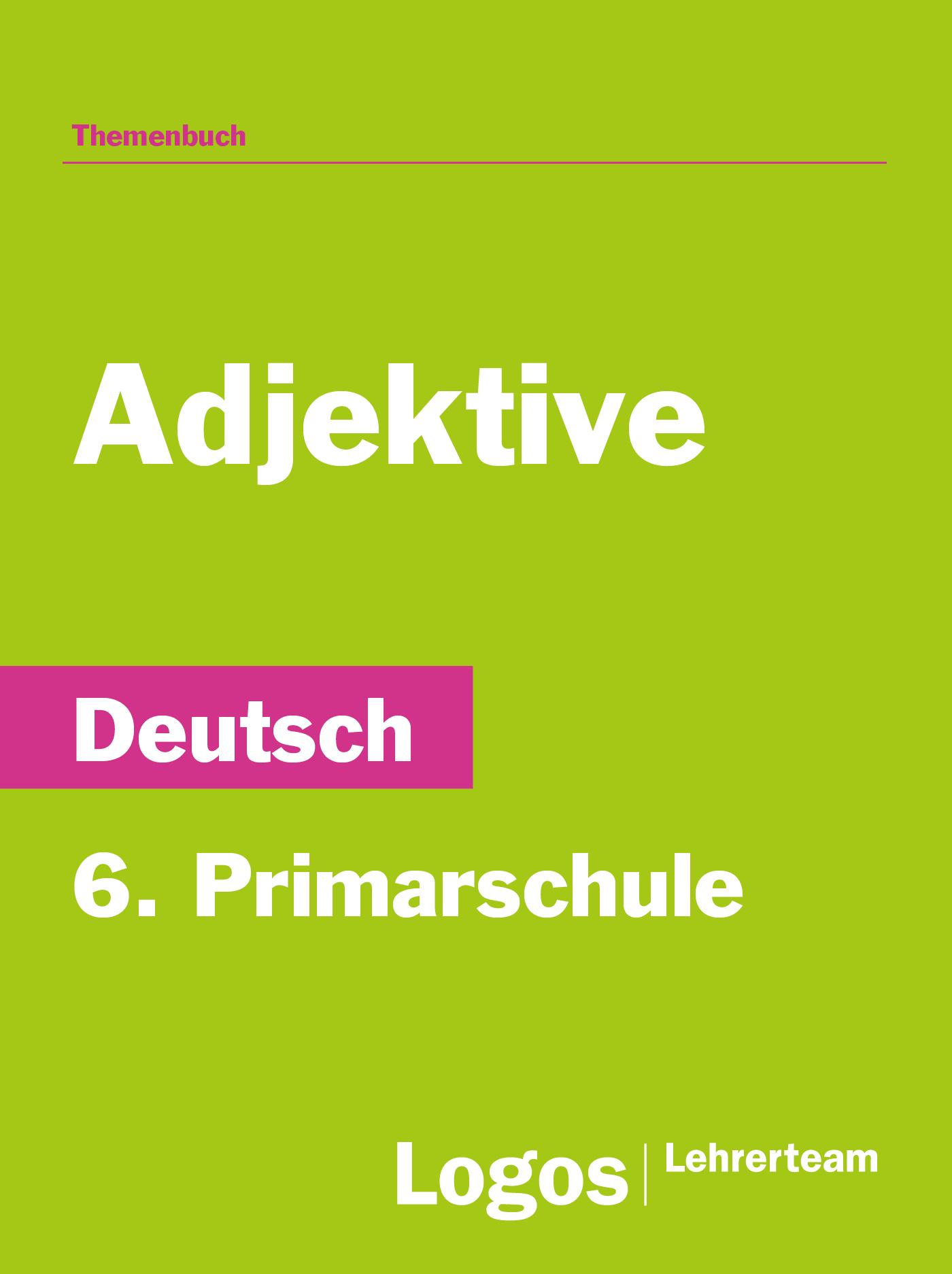 Adjektive - 6. Primarschule