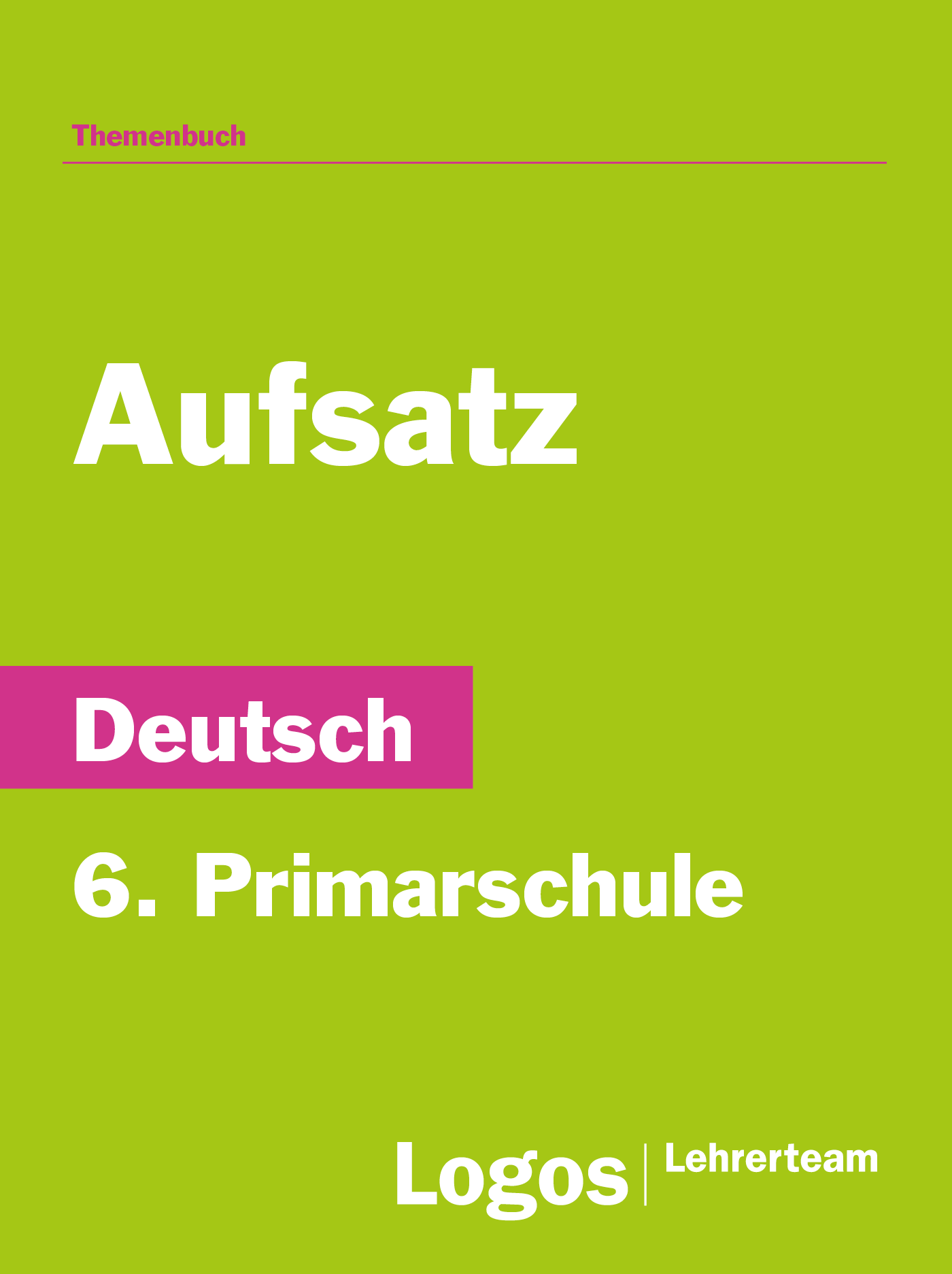 Aufsatz - 6. Primarschule