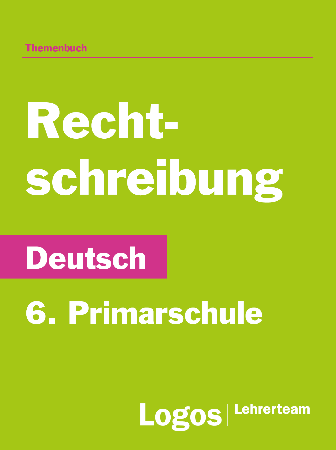 Deutsch Rechtschreibung - 6. Primar