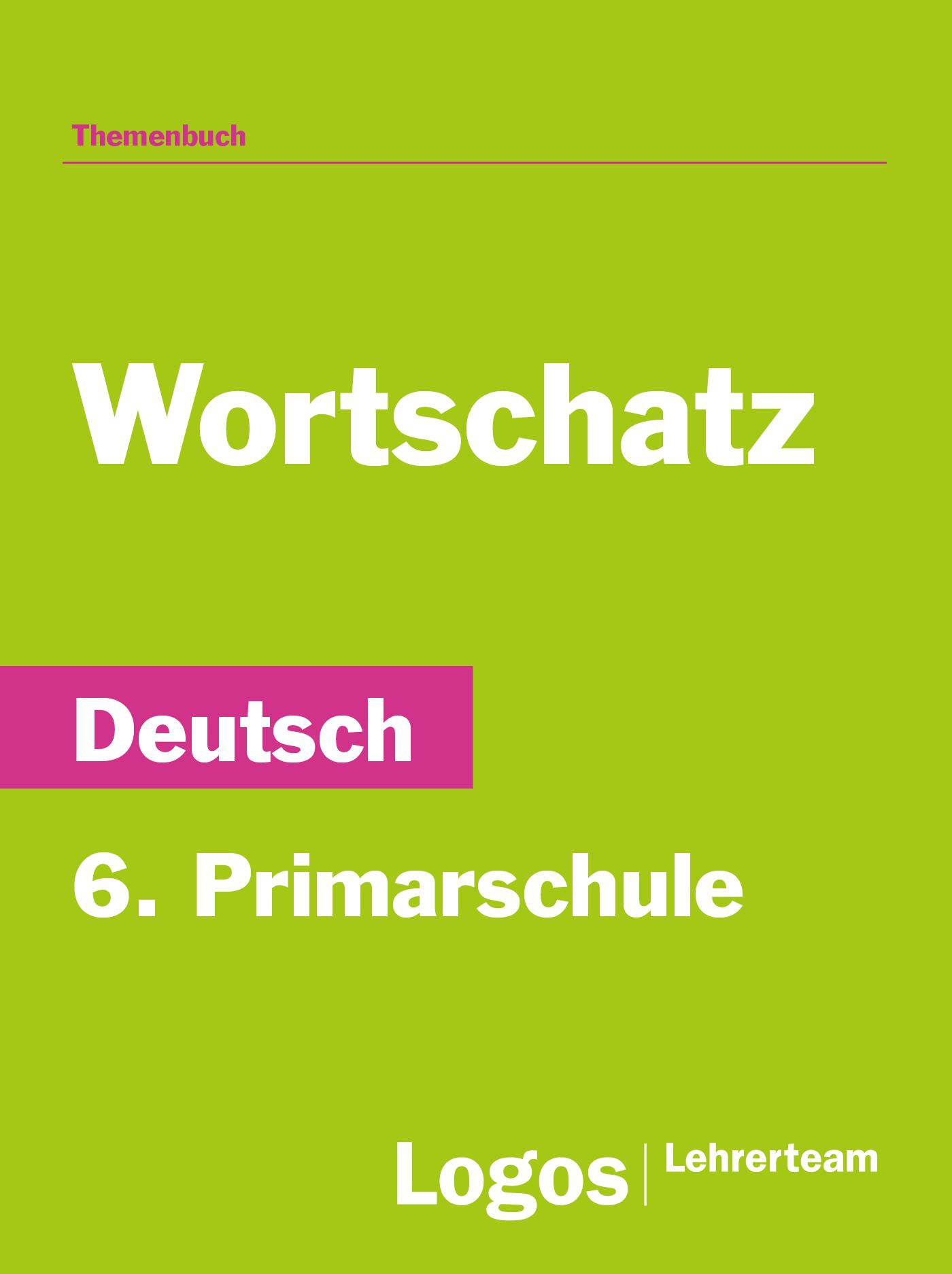 Deutsch Wortschatz - 6. Primarschule
