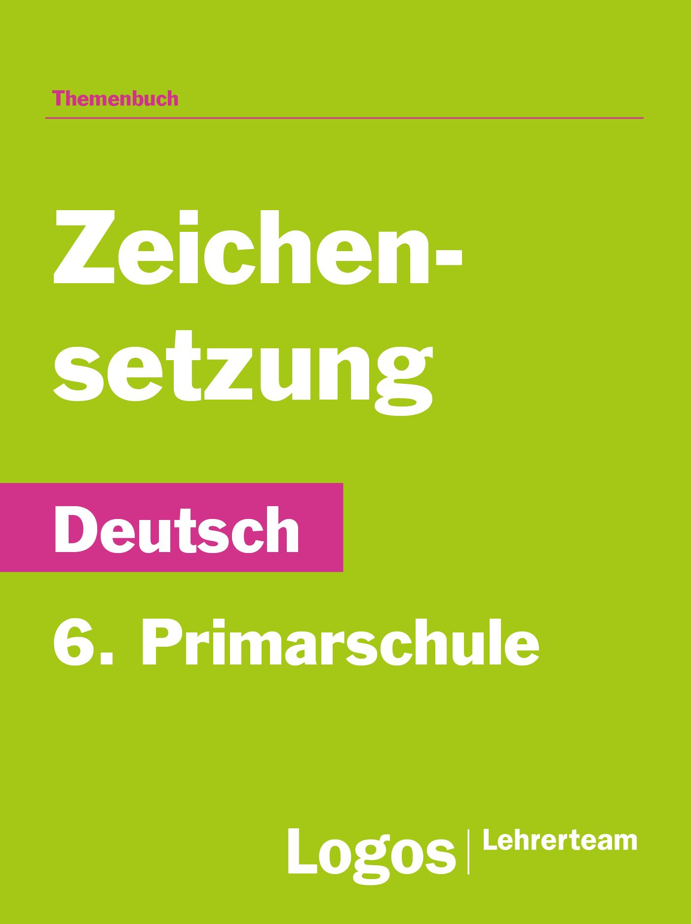 Deutsch Zeichensetzung - 6. Primarschule