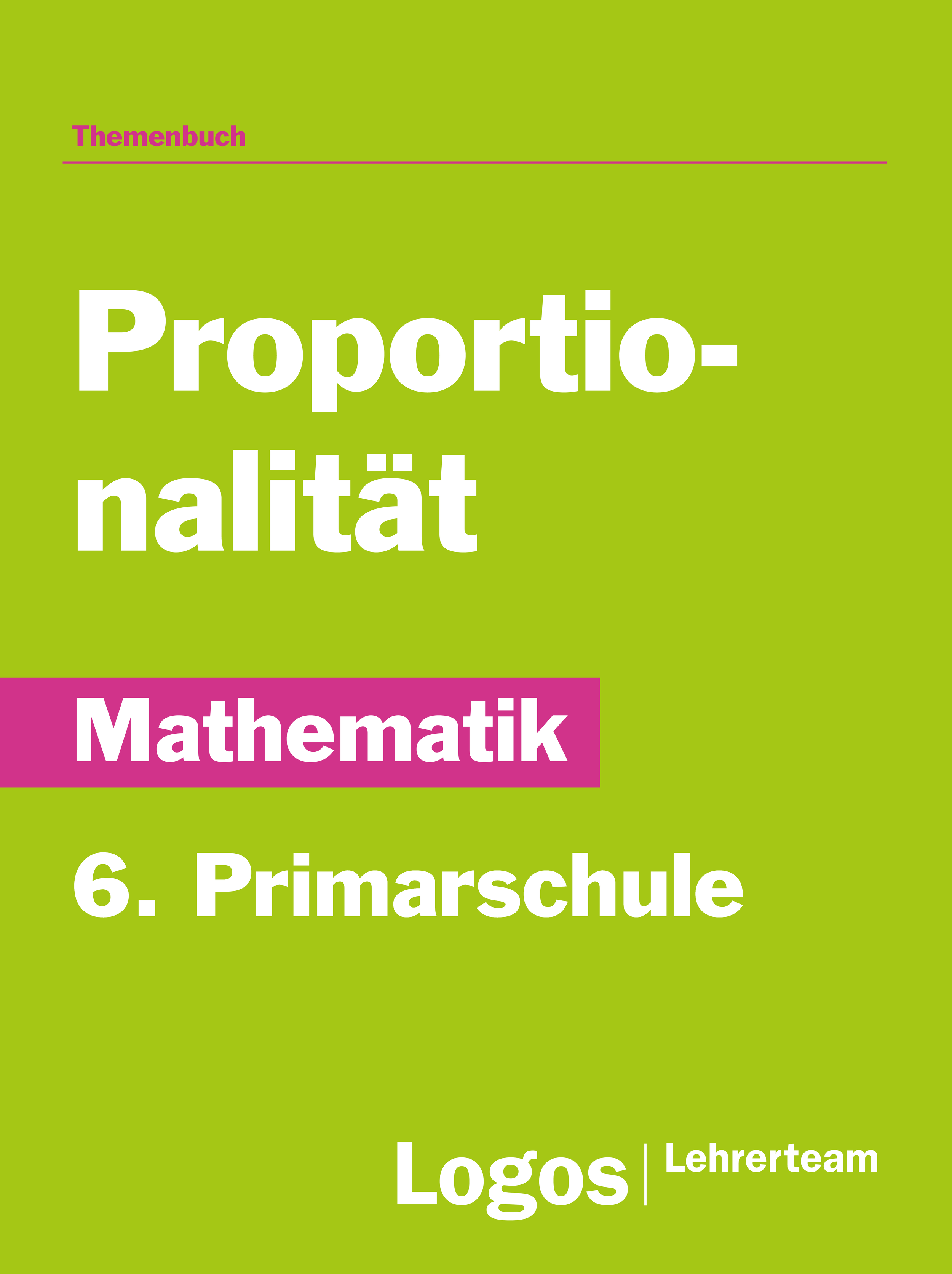 Mathematik Proportionalität - 6. Primarschule