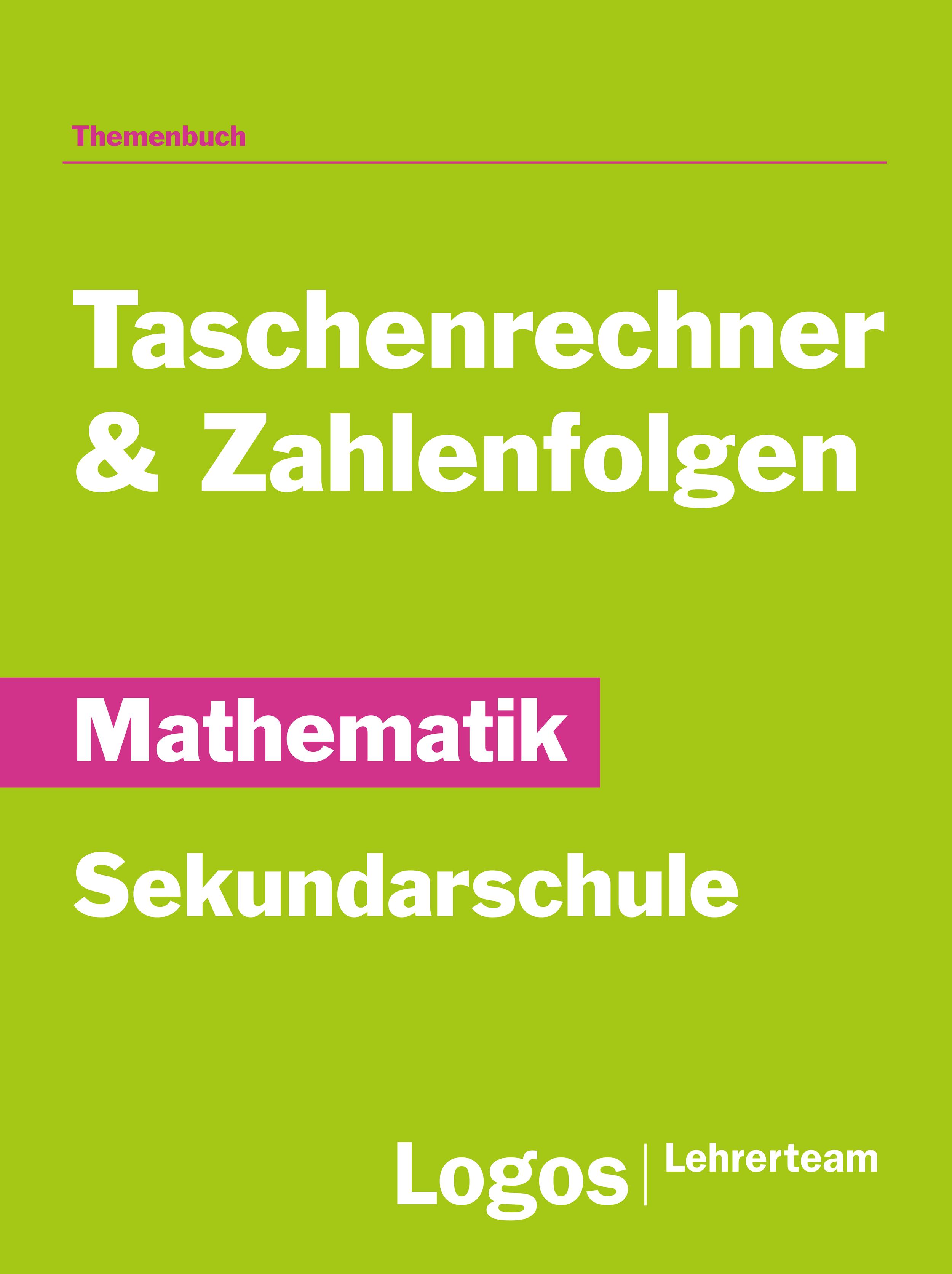 Mathematik Taschenrechner und Zahlenfolgen - Sekundar