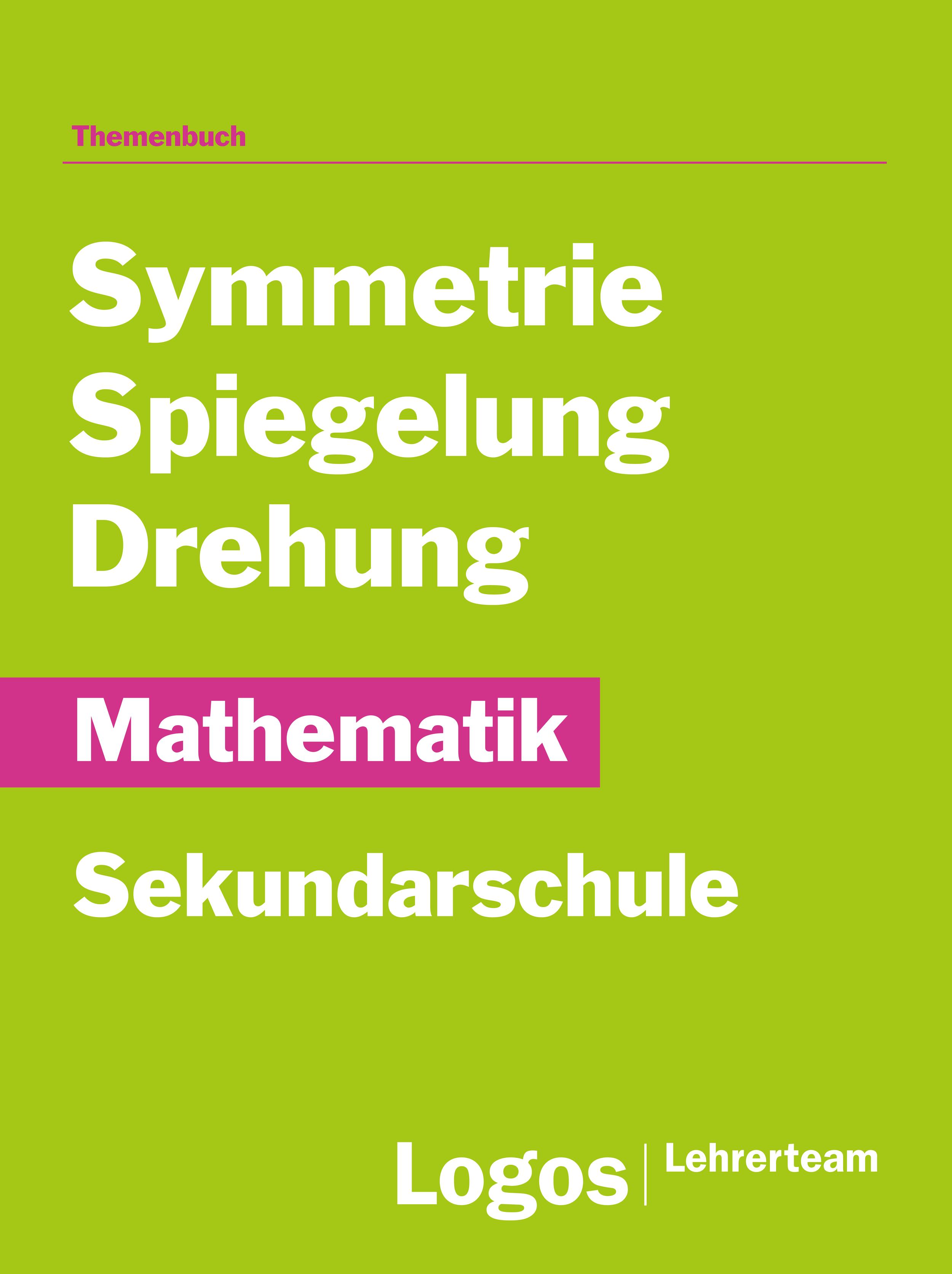 Mathematik Symmetrie, Spiegelung, Drehung - Sekundar