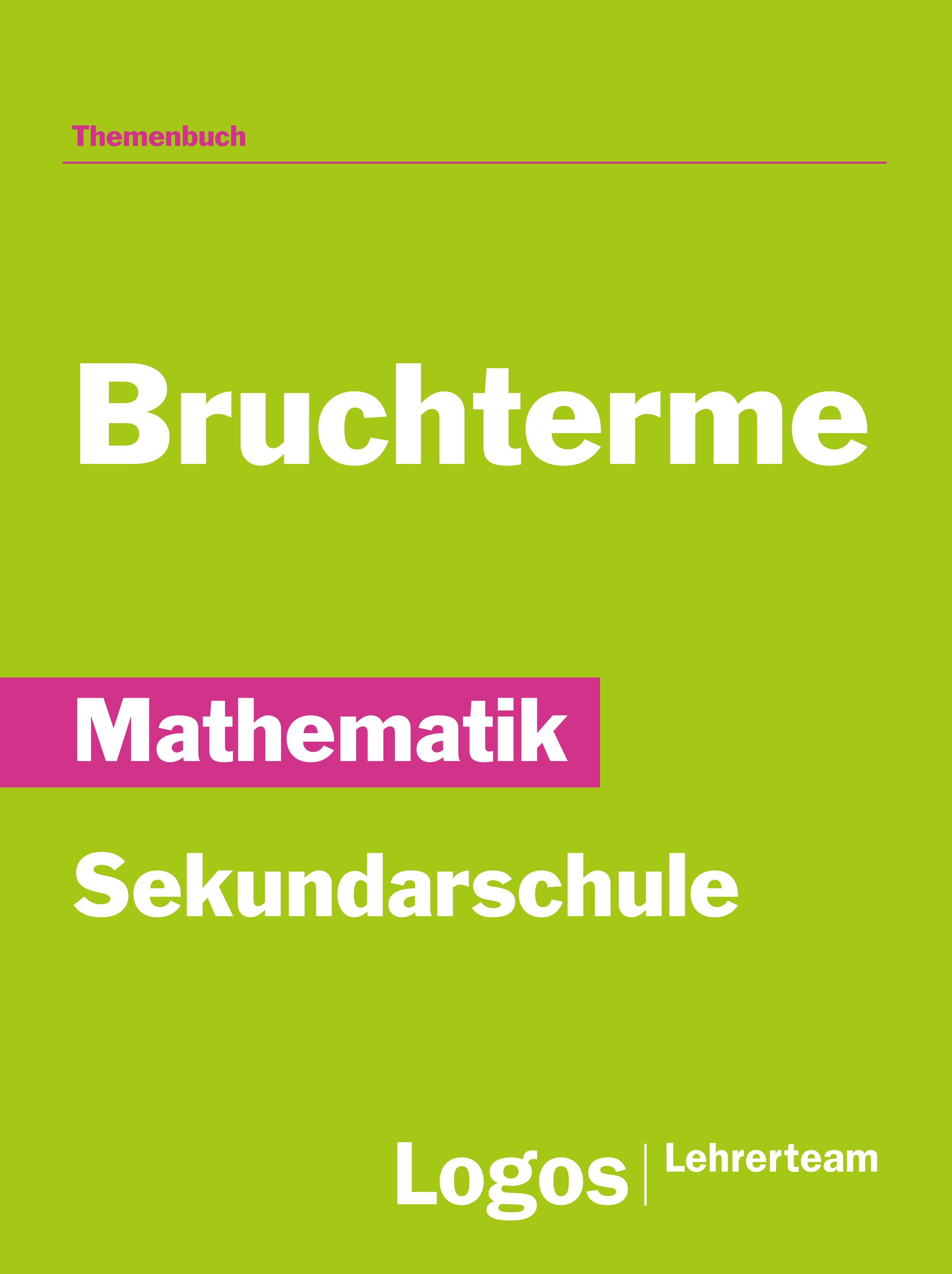 Mathematik Bruchterme - Sekundarschule