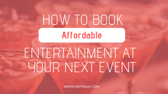 How to Book Affordable Entertainment at Your Next Event.png