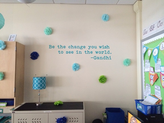 Thank you Bridget for sharing a picture of your finished classroom using our Be the Change wall decal.