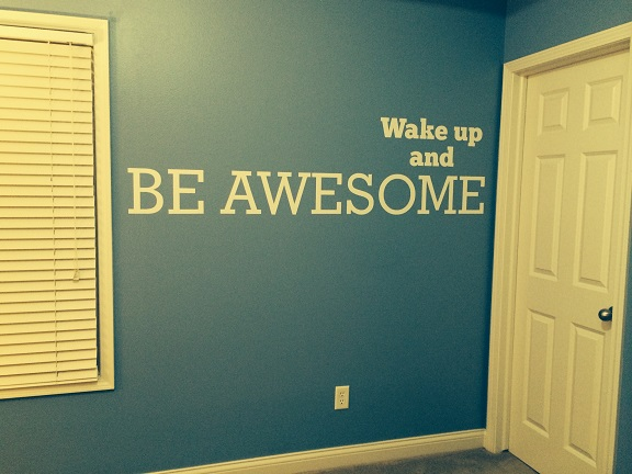 Tracey has the right idea. Wake up and BE AWESOME. Thank you for sharing a pic of your complete project.