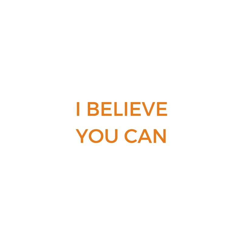 I believe you can.jpg