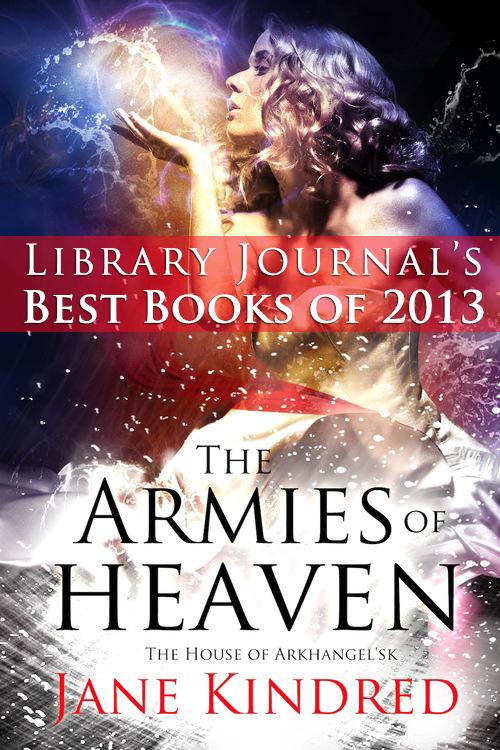 The Armies of Heaven (The House of Arkhangel'sk #3)