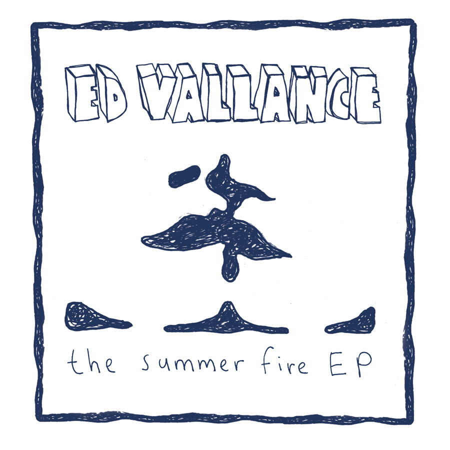 from Ed Vallance > The Summer Fire EP