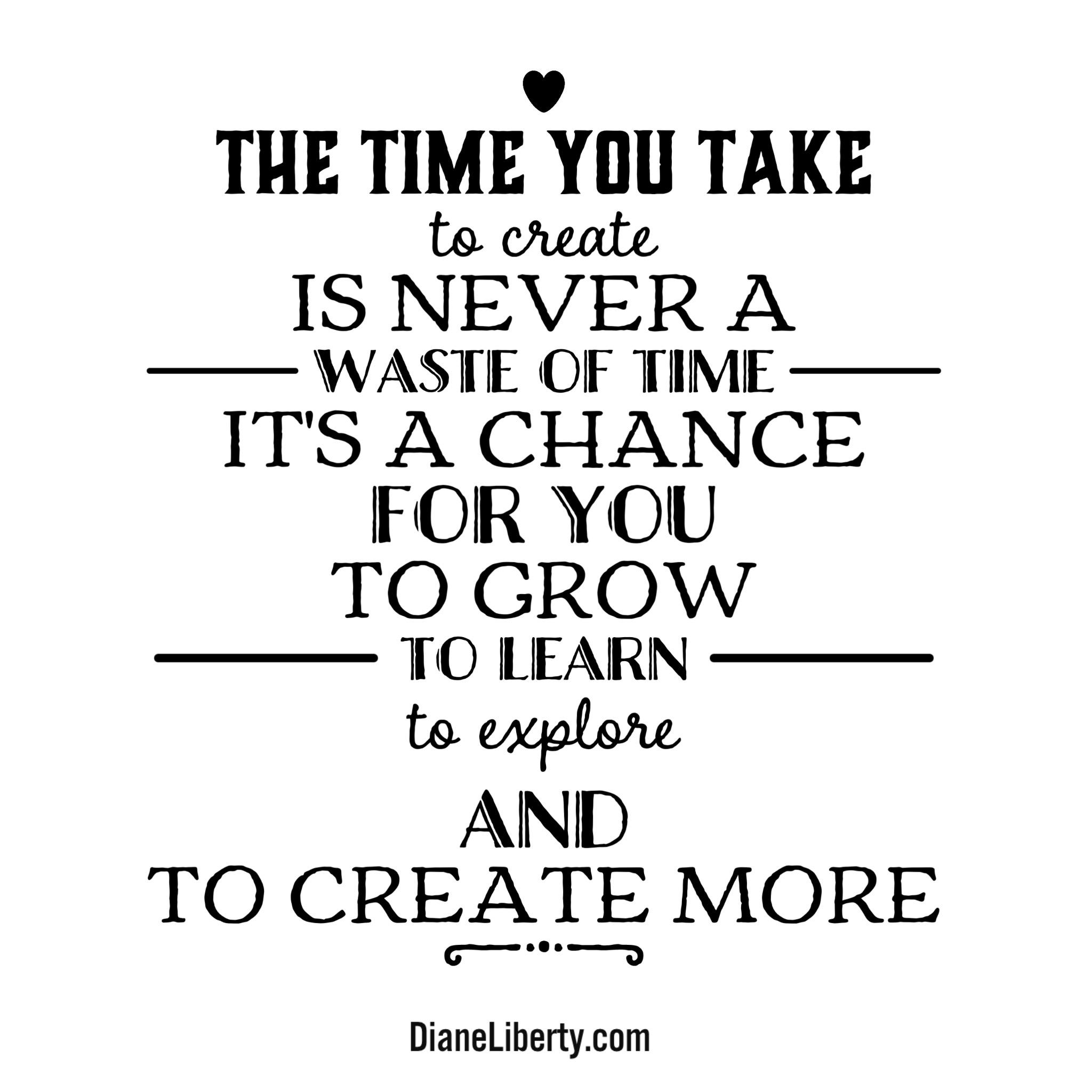 Take The Time To Create