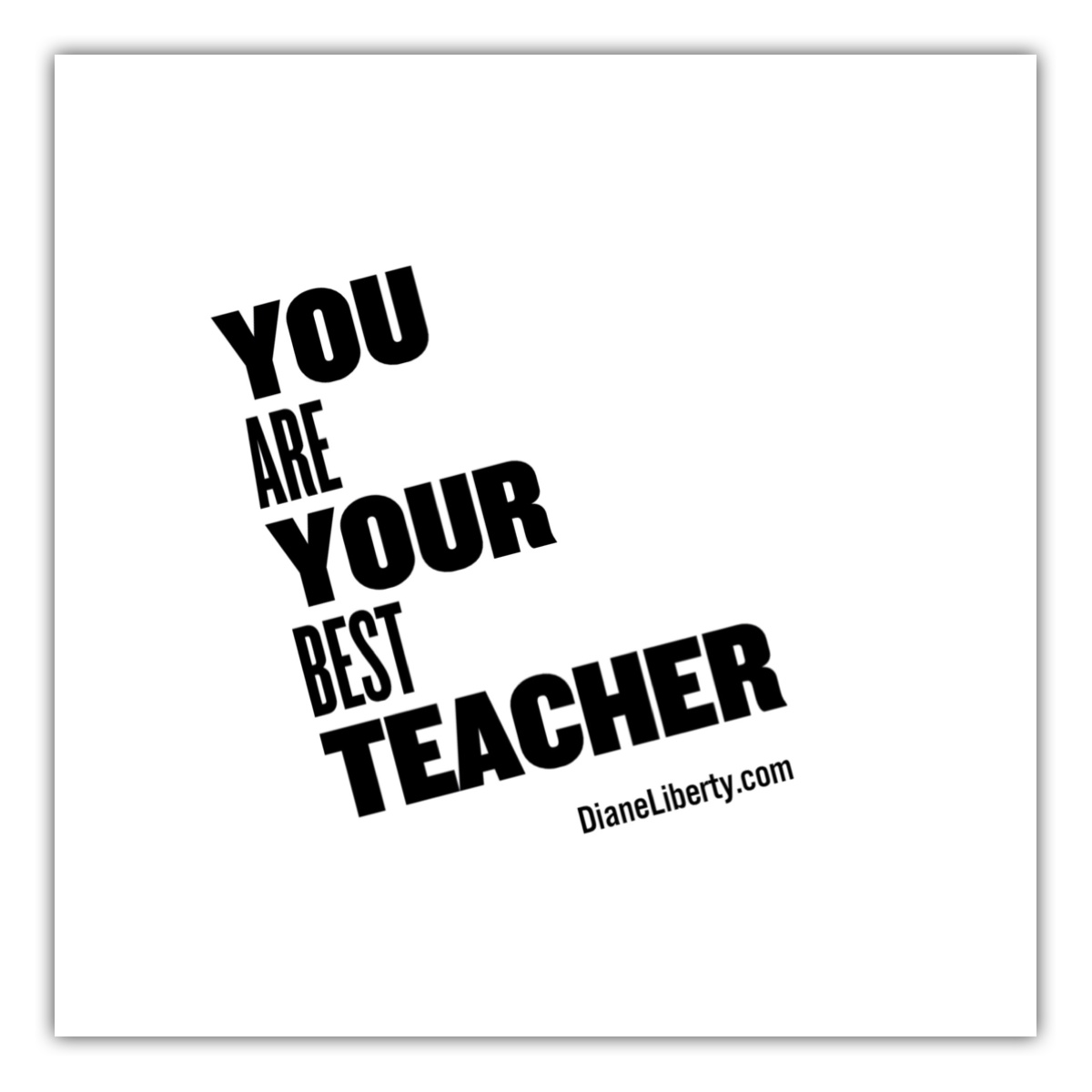 You Are Your Best Teacher