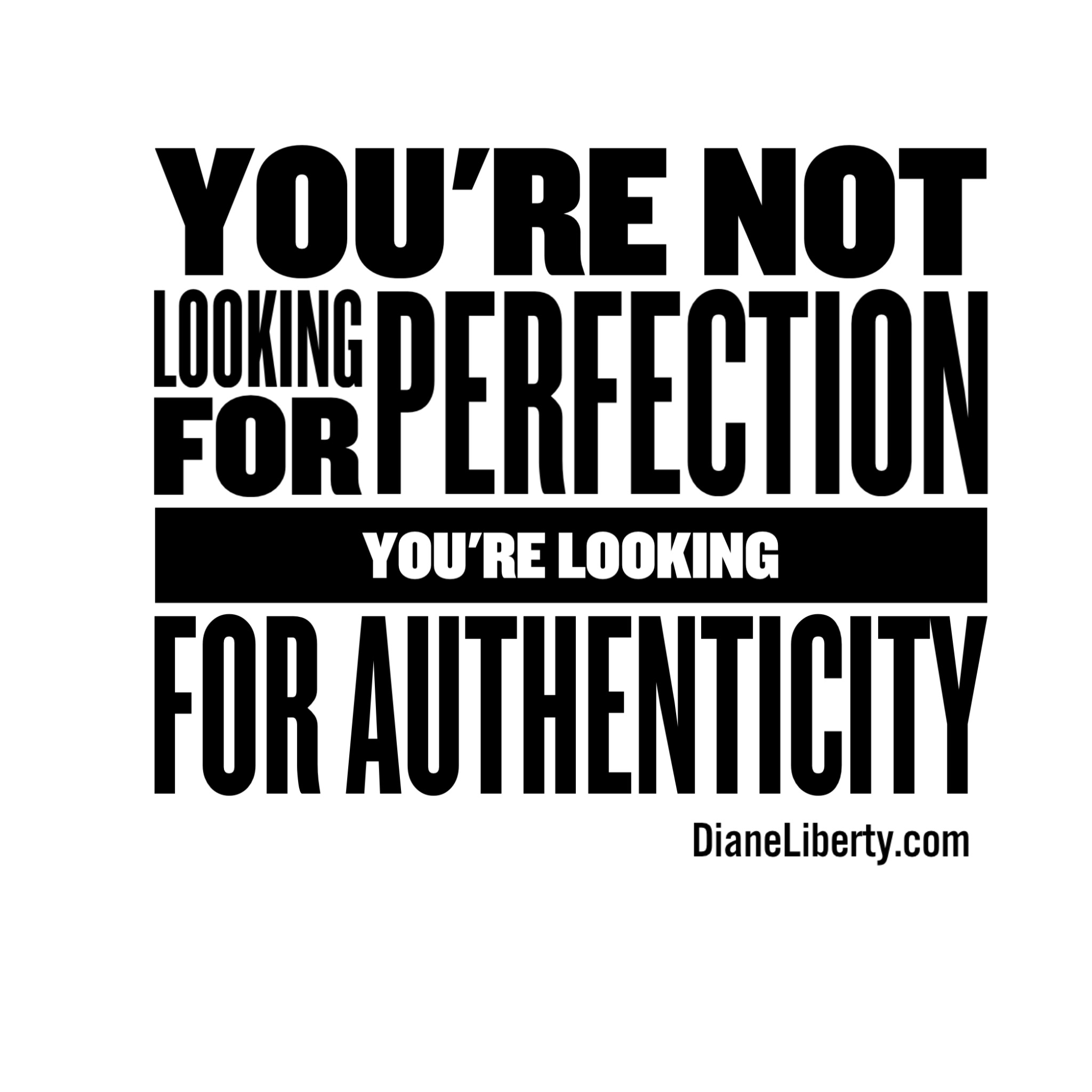 You're Not Looking For Perfection