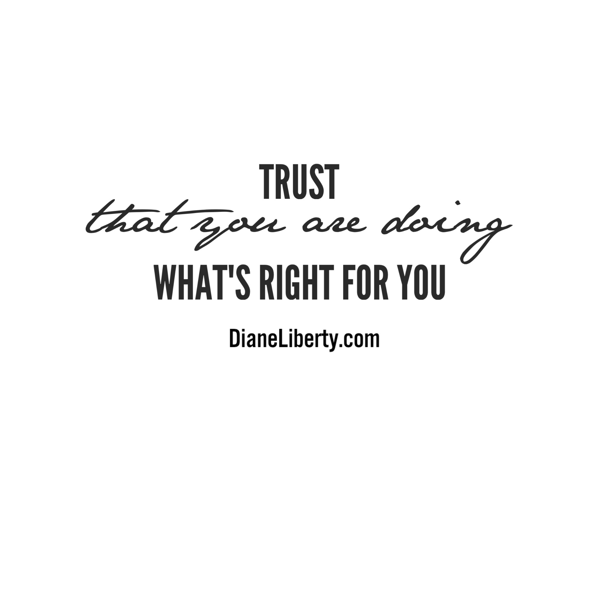 Trust That You Are Doing What's Right For You