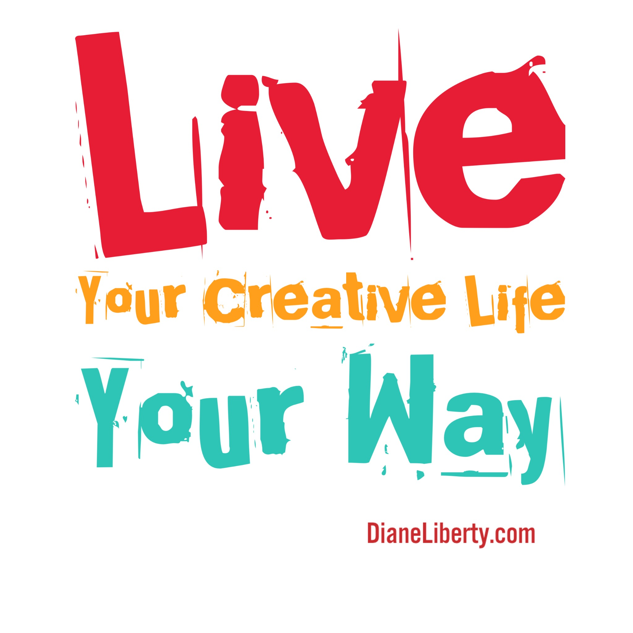 Live Your Creative Life Your Way