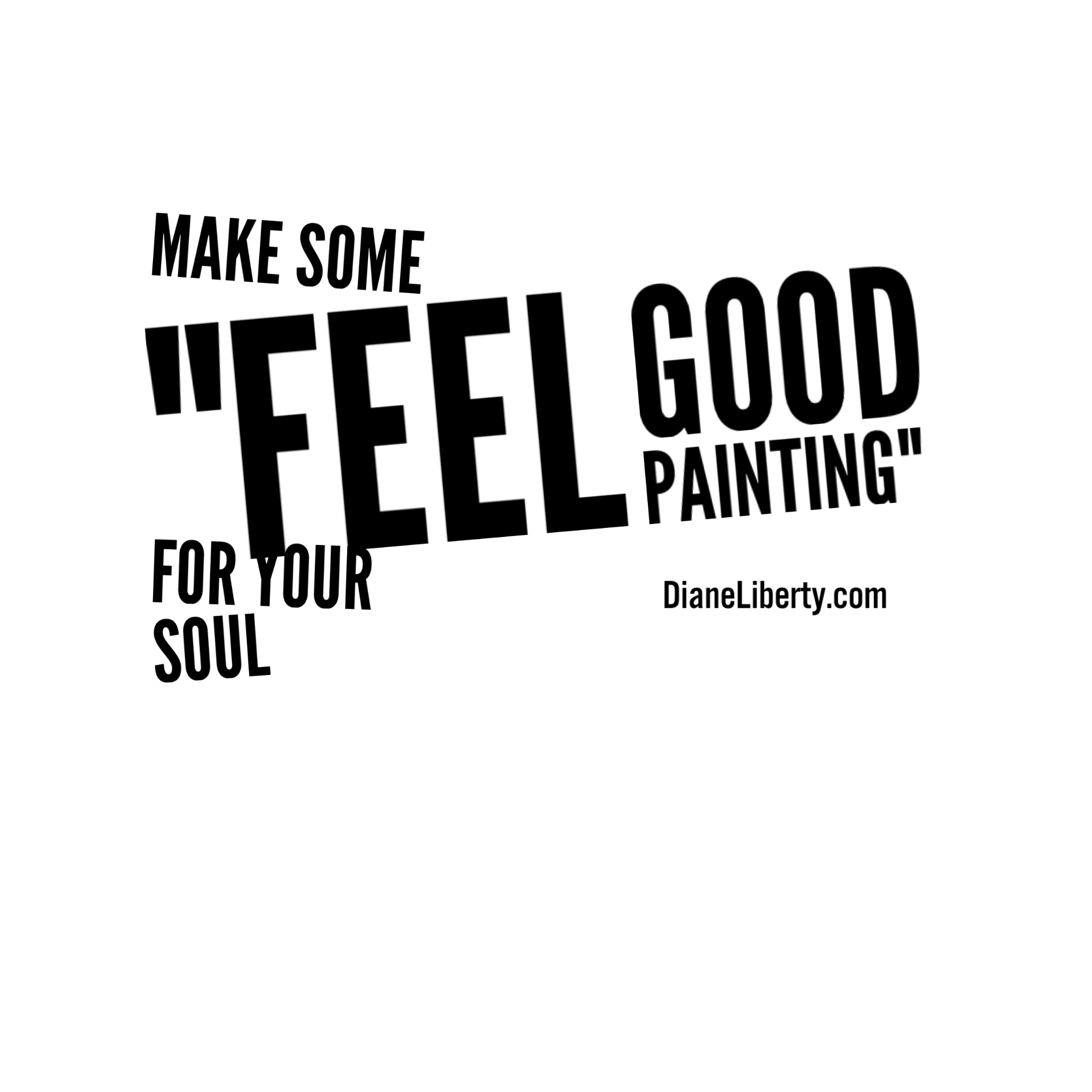 Make Some 'Feel Good' Painting