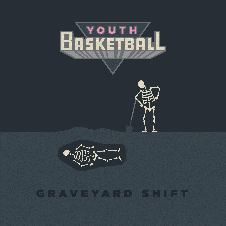 youthBasketball_graveyardShift_artwork.jpg