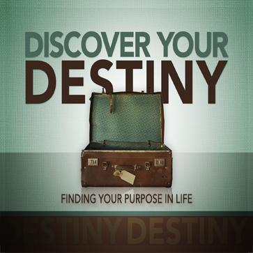 DISCOVERING YOUR DESTINY  Feb 2-Apr 6