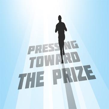 PRESSING TOWARD THE PRIZE  Aug. 25