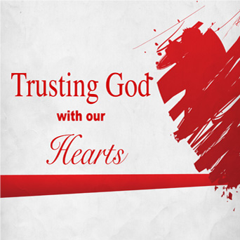 TRUSTING GOD WITH OUR HEARTS  Dec. 28