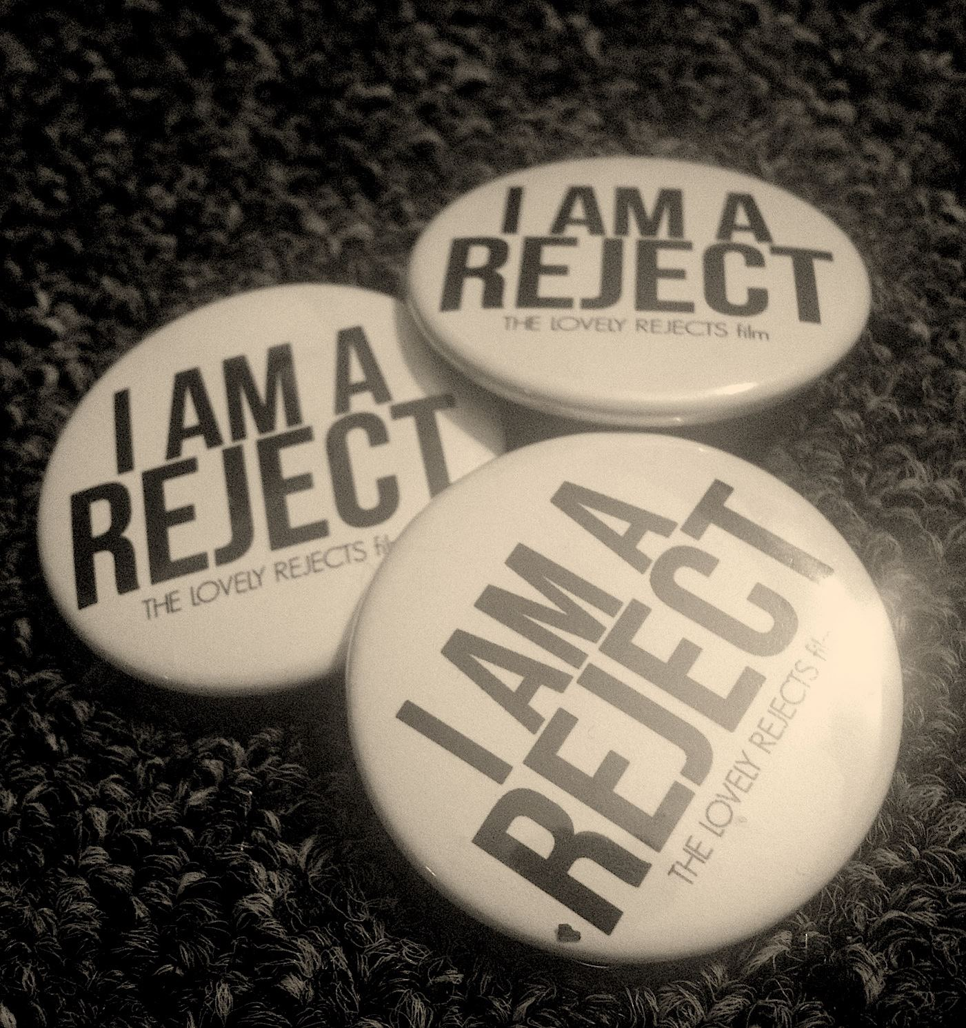 I AM A REJECT BUTTONS