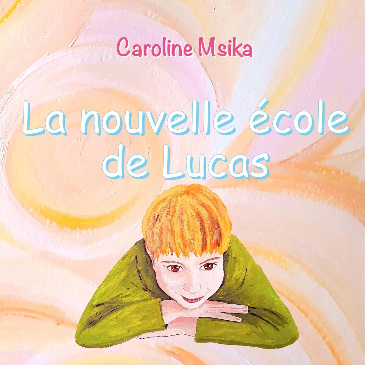 La nouvelle école de Lucas