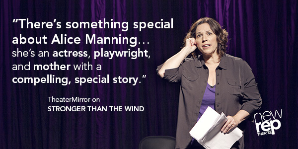 Alice Manning's Stronger Than the Wind - as advertised by Boston's New Rep Theatre