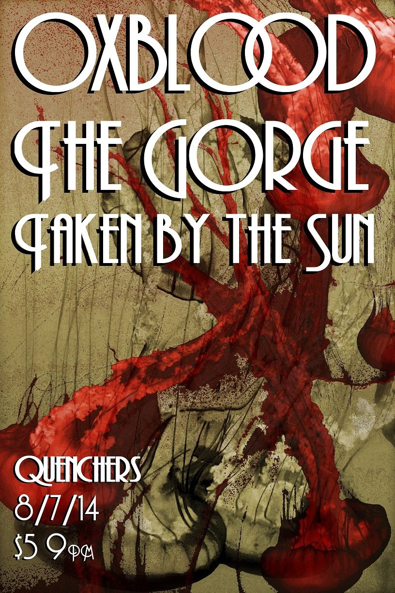 Show poster for Oxblood Band metal infused experimental rock trio show with The Gorge and Taken By The Sun at Quenchers in Chicago, IL on August, 7th 2014