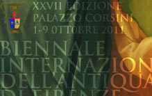 Biennale Internazionale dell'Antiquariato di Firenze    Palazzo Corsini, 1 - 9 October 2011