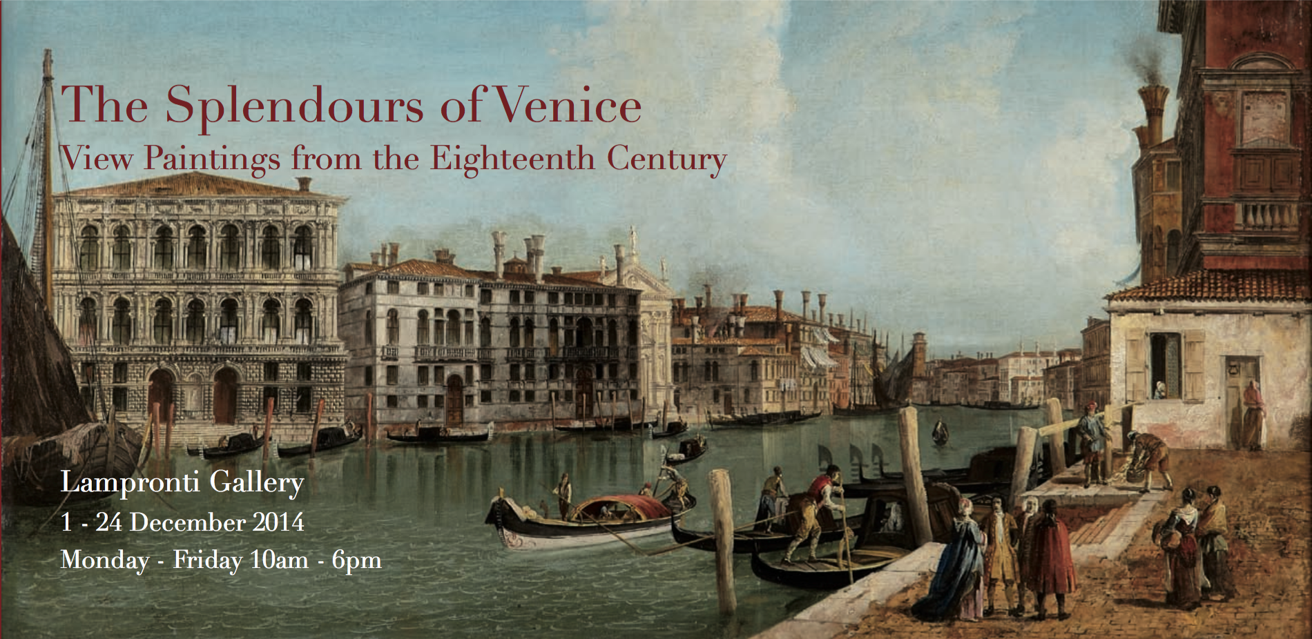 The Splendours of Venice: view paintings from the Eighteenth Century    London, 1-24 December, 2014