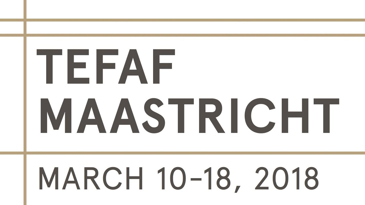 TEFAF Maastricht 2018    March 10th 2018 – March 18th 2018