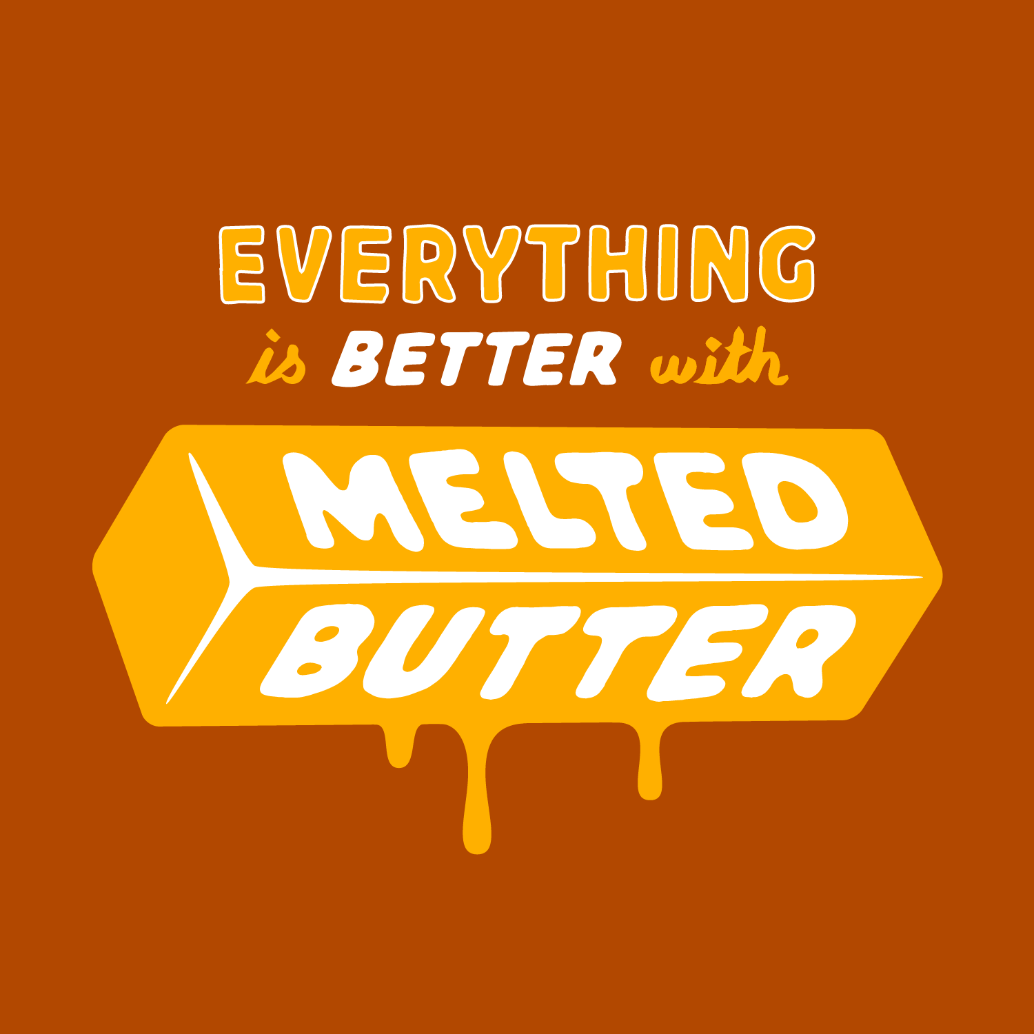 MELTED BUTTER