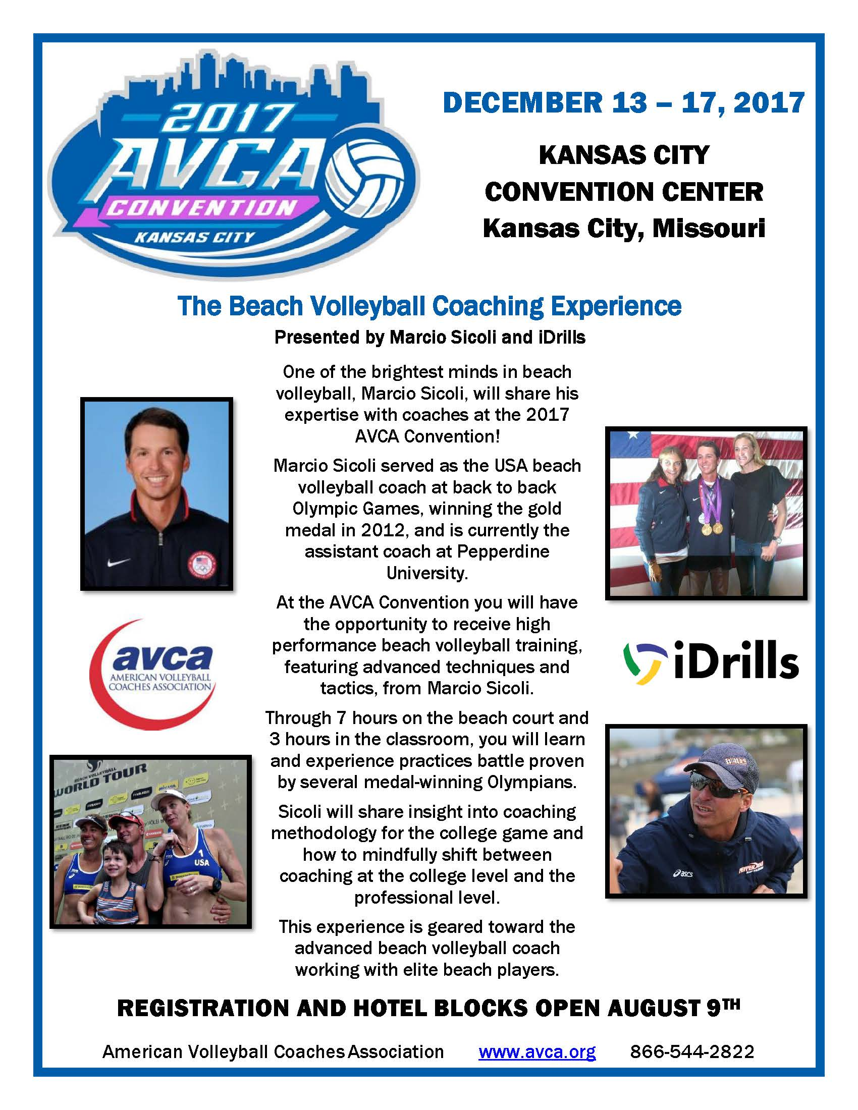 - This is a great opportunity to learn more about beach volleyball coaching and spend time with our USA Olympians on the road to TOKYO!We welcome all levels of coaches, parents and fans who wants to experience our 15 years of coaching experience and 3 Olympic Medals!Session includes technical and tactical instructions, session planning, season planning and Strength &Condition. It's your time to bring the highest level of coaching to your athletes.CLICK HERE FOR MORE INFOCLICK HERE FOR AVCA MATERIAL