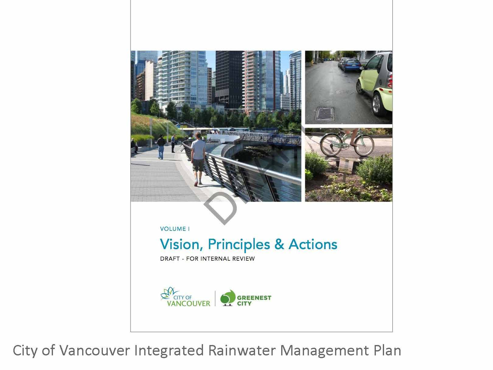 More recently we've participated as stakeholders in the development of the City's Integrated Rainwater Management Plan.