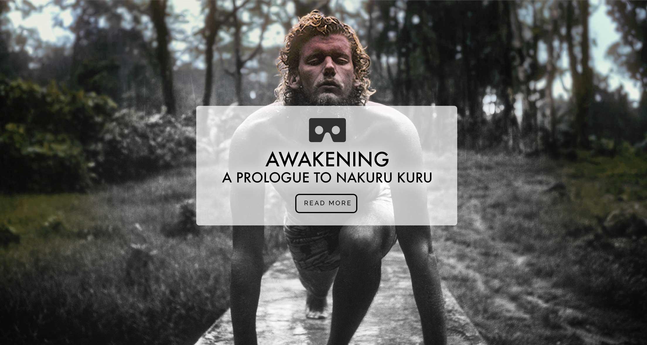 AWAKENING a Prologue to Nakuru Kuru