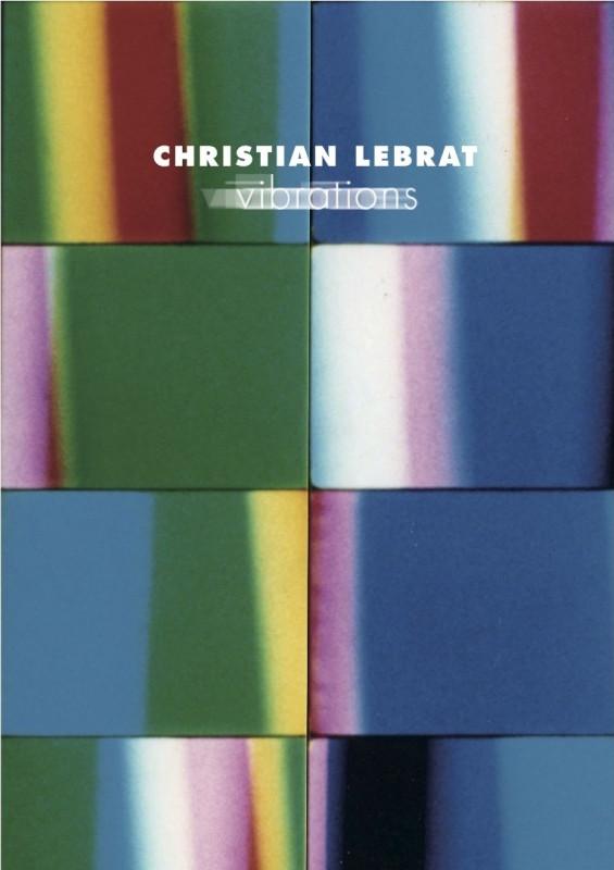 christian-lebrat-vibrations.jpg