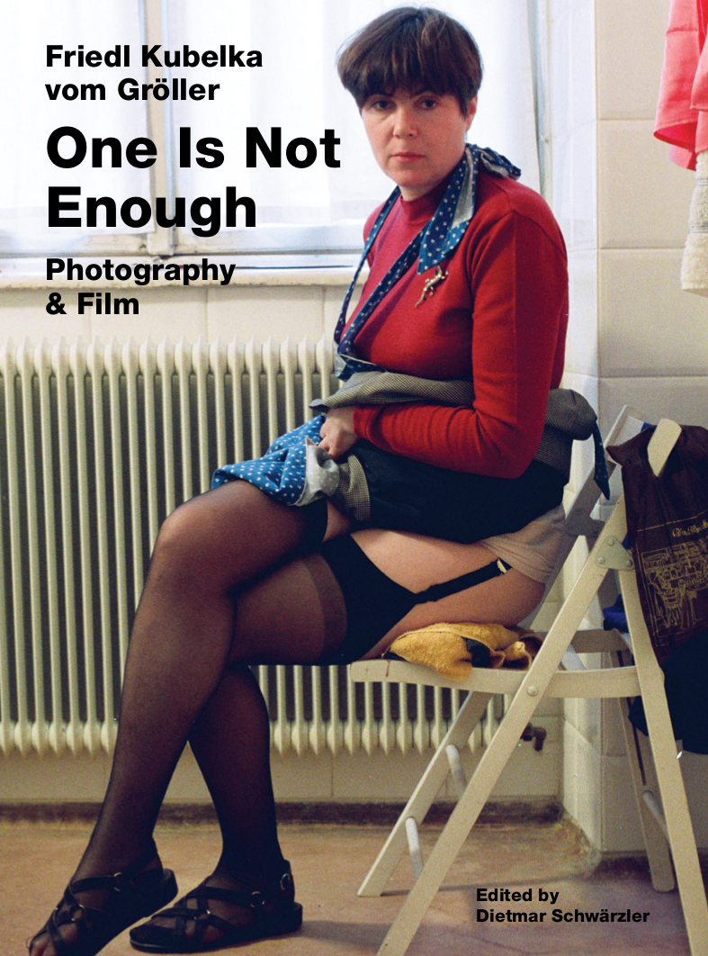 friedl-kubelka-vom-groeller-one-is-not-enough-photography-film book cover.jpg