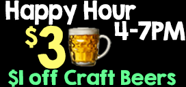 Happy Hour Everyday 4-7PM$3 domestic 20oz$3 domestic bottles$3 well drinks -