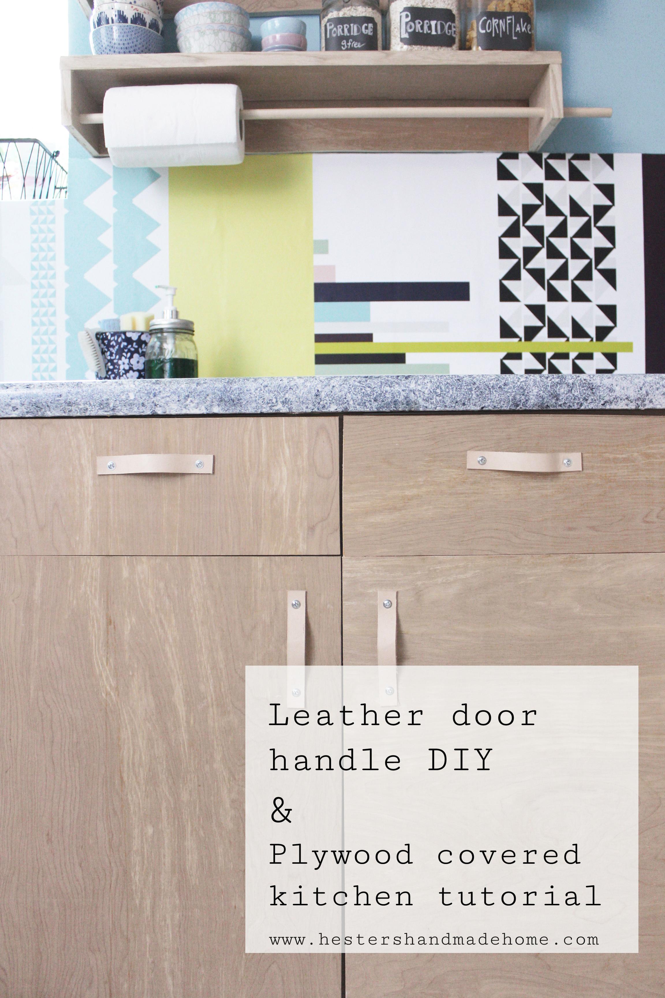Plywood kicthen hack and handmade leather door handles, tutorials by hester's handmade Home
