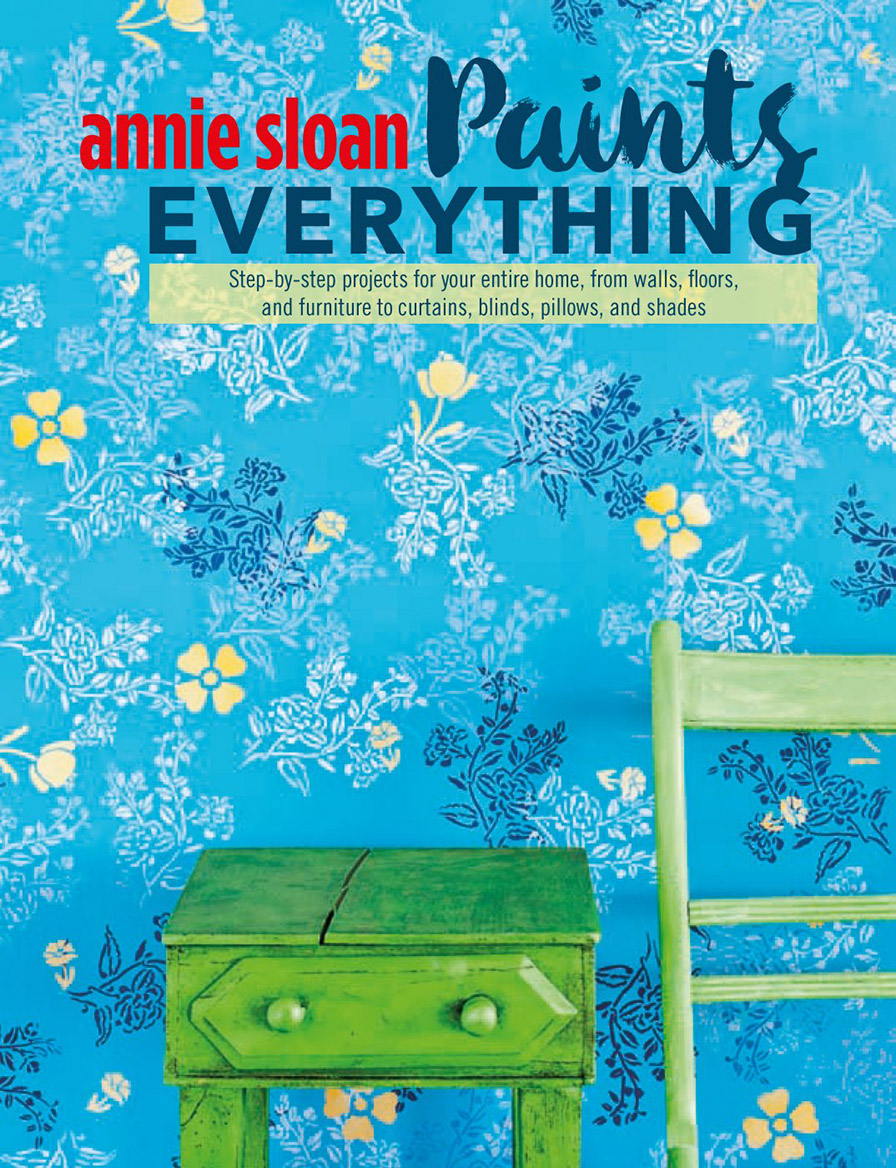 Annie Sloan paints everything, the new book by Annie Sloan