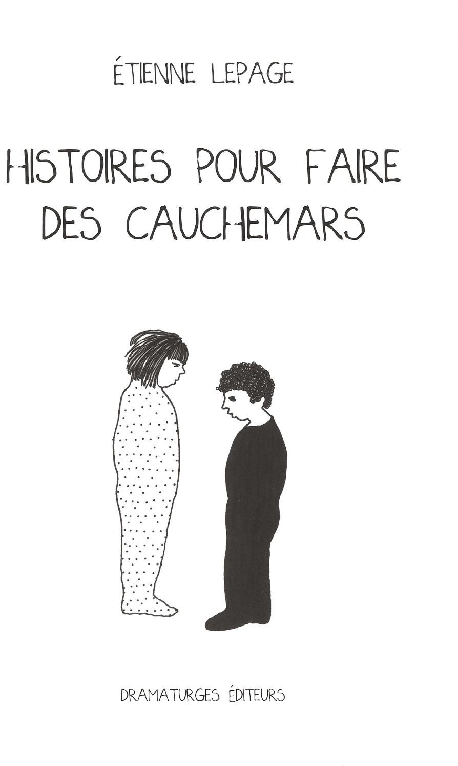 Histoires pour faire des cauchemars , d'Étienne Lepage (Dramaturges Éditeurs)