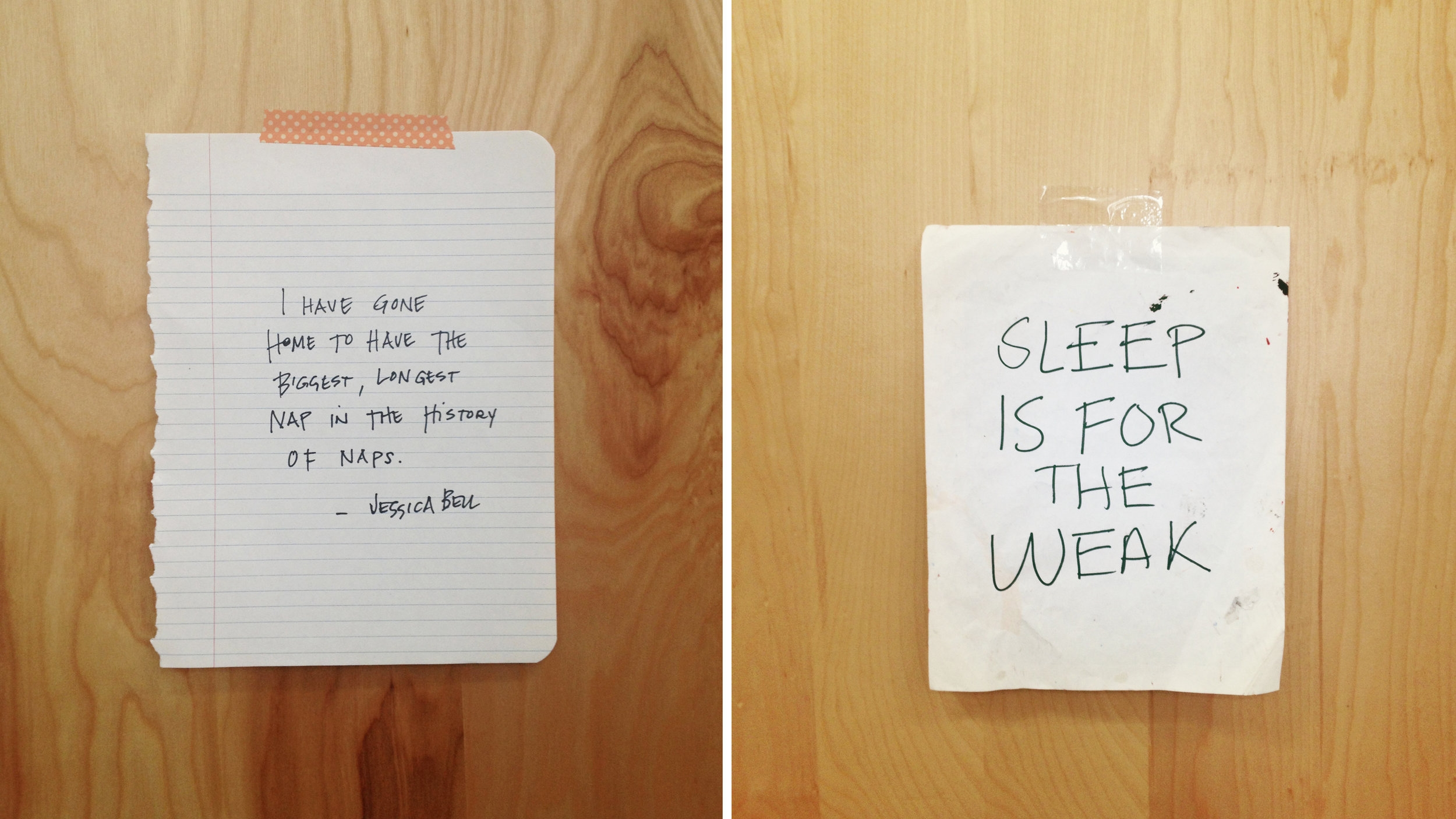 Two differing opinions on the importance of sleep. The occupant of the studio on the right NEARLY DIED, so let's take more naps, okay?