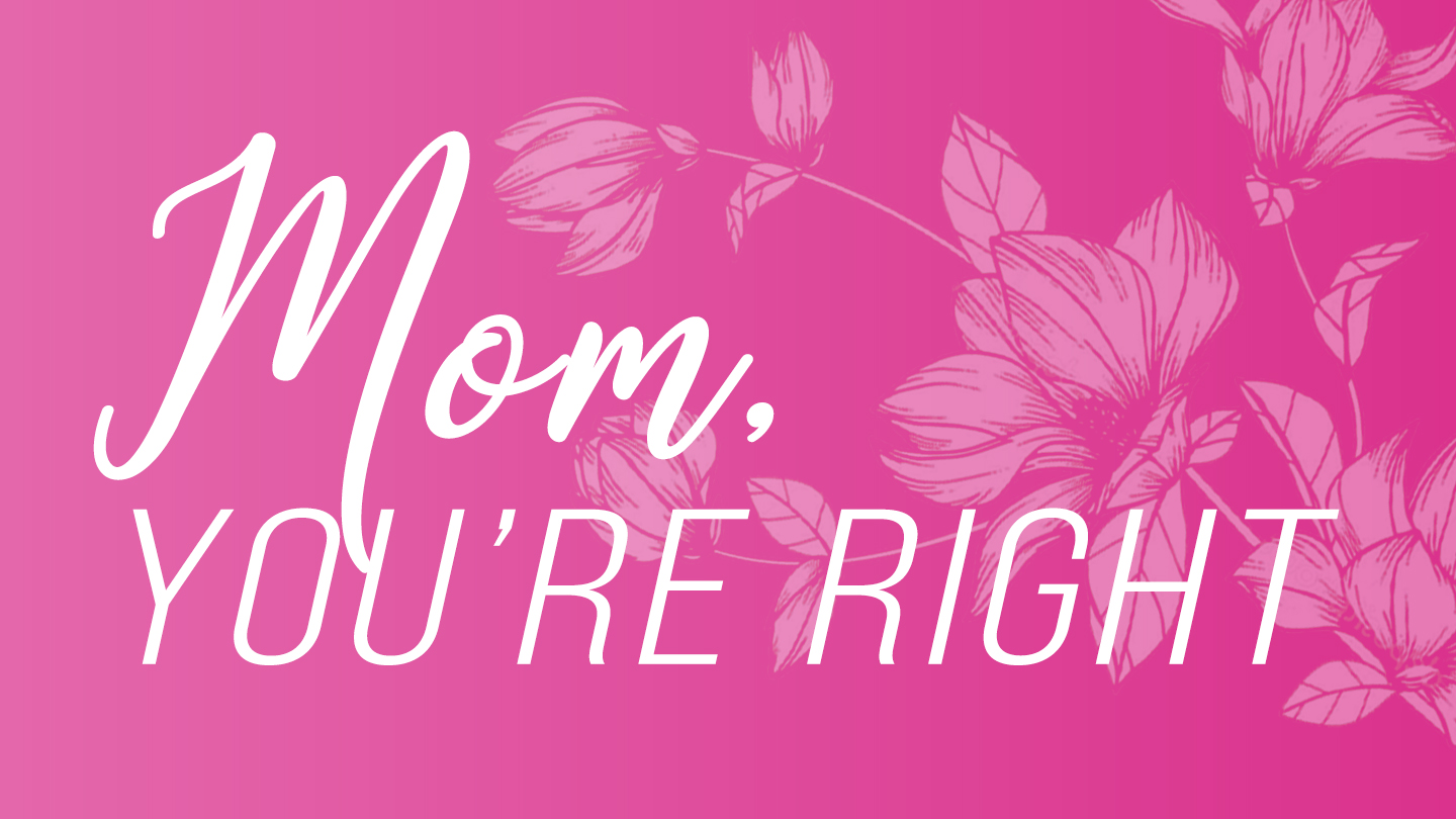 Mom, You're Right (YouVersion).jpg