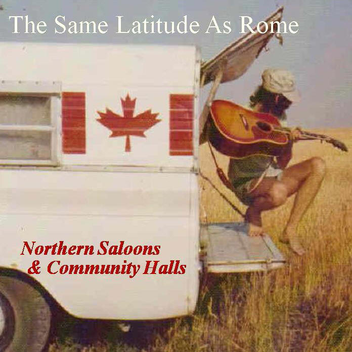 NORTHERN SALOONS & COMMUNITY HALLS - 2007 ReleaseTracks:Easy StreetEarth Day SongAlcohol and CocaineSong for AfghanistanDiamonds are DiamondsThe Road is LongNorthern OntarioNorthern Saloons & Community Halls